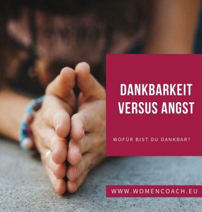 Dankbarkeit versus Angst!